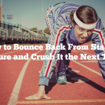 How to Bounce Back From Startup Failure and Crush It the Next Time