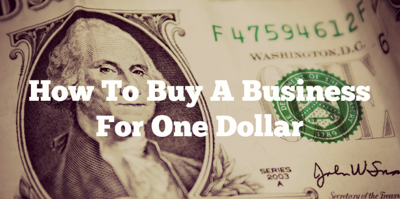 How to buy a business for one dollar